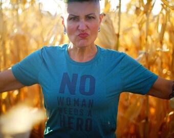 Feminist Tee: No Woman Needs a Hero. Heather Aqua Crew Neck Shirt. Bella and Canvas Brand. Feminism Shirt. International Women's Day