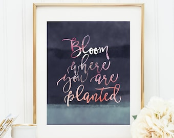 Printable quote Bloom where you are planted printable art 8x10 abstract watercolor art printable inspirational quote instant download