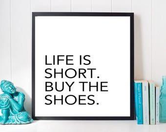 Life is Short Buy the Shoes Print, Bedroom Wall Art, Black and White Print, Digital Print, Fashion Print, Fashion Wall Art, Shoe Shopper Art