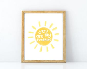 You Are My Sunshine Print, Sunshine Print, Sun Printable, Summer Art, Nursery Wall Art, Kids Room Art, 8x10 Digital or Printed + Shipped
