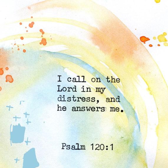Psalm 120:1 - Inspirational Bible Verse fine art print