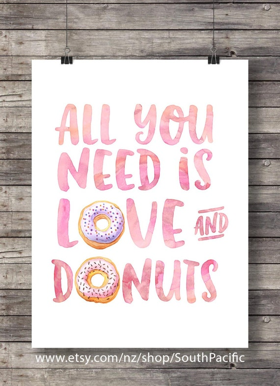 All you need is Love and Donuts, calligraphy, hand lettered, typography, watercolor, pink pastel, valentine, printable wall art, love donuts