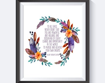 To All Girls, Hillary Clinton Quote, Office Print, Motivational, Digital Download, Girl Power, You Are Powerful,  Wall Art
