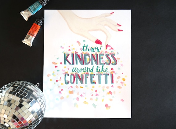 """Watercolor Wednesday Series: """"Throw Kindness Like Confetti"""" art print of an original watercolor illustration"""