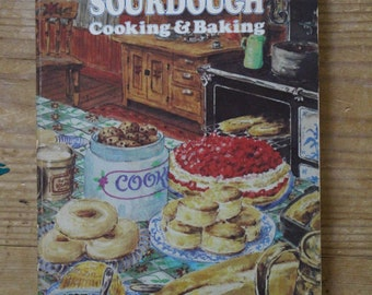 Adventures in Sourdough Cooking & Baking by Charles D. Wilford 1977 Vintage Cook Book