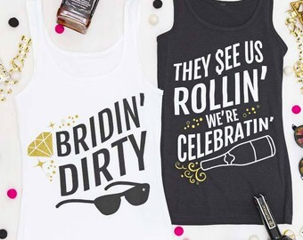 Bachelorette Party shirts | Bridin' Dirty and They See Us Rollin' We're Celebratin' | Black White and Metallic Gold