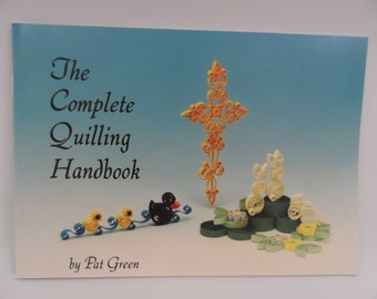 The Complete Quilling Handbook by Pat Green