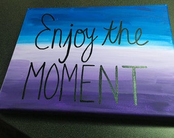Enjoy The Moment Canvas Painting
