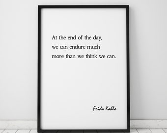Frida Kahlo Quote At The End Of The Day We Can Print Inspirational Motivational Feminist Gift Wall Art Printable Art Prints Instant Download