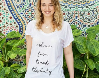 Ask Me for a Torah This Body T-shirt