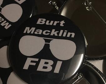 "Burt Macklin FBI 2.25"" pin"