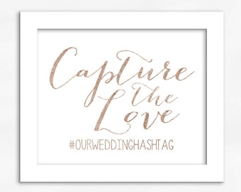 Capture The Love Print in Rose Gold Foil Look - Faux Metallic Calligraphy Wedding Hashtag Sign for Social Media Sharing (4002)