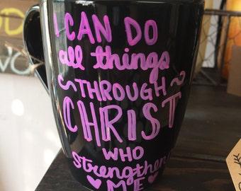 I can do all things through Christ who strengthens me Mug