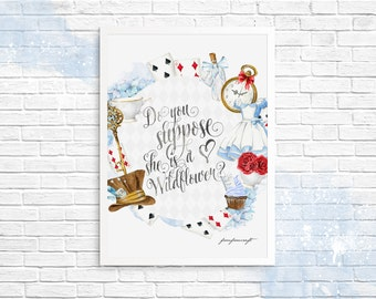 Alice in Wonderland Print Watercolor Alice Nursery illustration Mad Hatter Quote Handpainted Greeting Card Do You Suppose She's a Wildflower