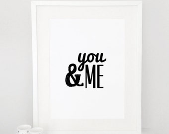 You and Me, Love Quote, wall print art, love sign, home decor, typography print, home wall art, poster, print, wall decor, scandinavian
