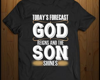 Today's Forecast, GOD Reigns and the SON Shines
