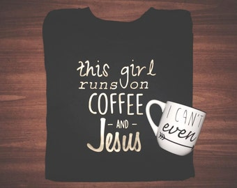 Coffee & Jesus Shirt