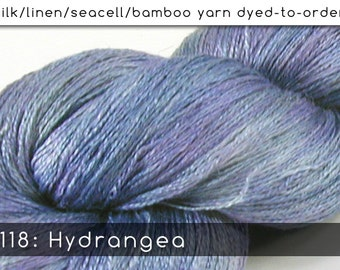 DtO 118: Hydrangea on Silk/Linen/Seacell/Bamboo Yarn Custom Dyed-to-Order
