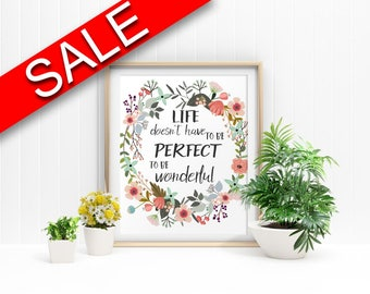 Wall Art Life Doesnt Have To Be Perfect To Be Wonderful Digital Print Life Doesnt Have To Be Perfect To Be Wonderful Poster Art Life Doesnt