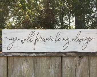 You will forever be my always sign, fixer upper inspired sign, wall decor, 30x7.25
