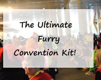 The Ultimate Furry Convention Kit!