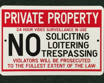 Private Property No Soliciting Loitering or Trespassing Warning Sign Video Survellance in Use 18 inches wide by 12 inches tall