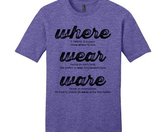 Grammar Where Wear Ware Cool Nerdy T-Shirt Funny Geekery English Joke Shirt Geeky Funny Dorky Shirt Gifts for Teachers Typography Tshirt