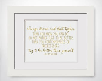 William Faulkner Quote|Cubicle Decor For Workstation|Medical Student Gift For Bosses Day|College Student Gift For Boss Woman|Literary Print
