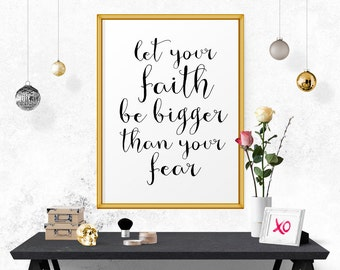 Inspirational Poster, Let Your Faith Be Bigger.. Wisdom Quote, Bible Verse Wall Art, Christian Wall Decor