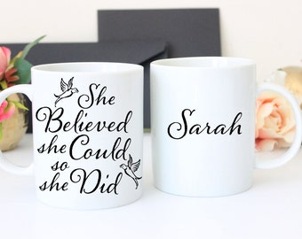 She Believed She Could Mug, Courage Mug, Coffee Mug, Motivational Mug, Graduation, Mug for Her, End of Term Gift,  College Graduation