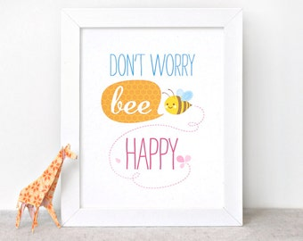 Inspirational Print - 8x10 Art Print - Don't Worry Bee Happy - Nursery Decor, Kawaii Happy Art, Inspiring Wall Art, Childrens Art