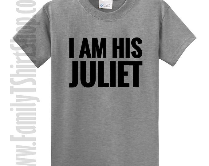 I Am His Juliet T-shirt
