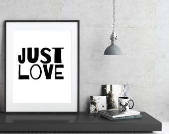 Just Love | Digital prints | Digital download | Black and white | Downloadable Prints | Printable quotes | Love prints | Wall art decor