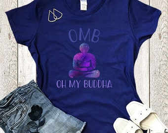 OMB Oh My Buddha Yoga Tees | Zen Meditation Buddhist T Shirts | Yoga Meditation Buddha Tee Buddhist Gift Zen T Shirts | Women's T-shirt