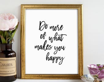 What Makes You Happy, Boss Lady, Art Print, Wall Decor, Instant Download, Digital Download, Printable Art, Typography Print, Gift for Mom