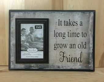 It Takes A Long Time To Grow An Old Friend Wood Sign Sayings Birthday Gift For Best Custom Wooden Home Decor