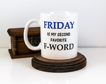 Friday Mug | Friday Is My Second Favorite F Word Funny Coffee Mug | Office Gift | F Word Gift for Coworker | Funny Friday Gift for Boss