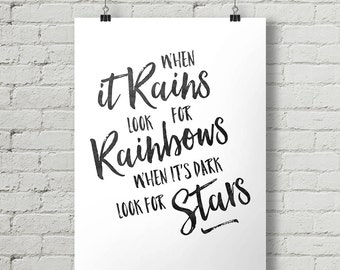 When It Rains Look For Rainbows, When It's Dark Look For Stars - Inspirational Quote Typography Poster Printable