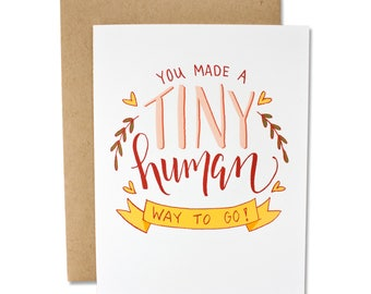 You Made a Tiny Human! - Congrats New Baby Card