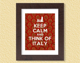 Keep Calm and Think of Italy - Damask - 8x10 - Italian, Rome, Instant Download, Digital Printable Poster, Print, Typography, Art, JPEG Image