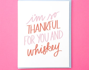 Whiskey Card. Funny Alcohol Card. Card for Best Friend. Hand Lettered Card. Colorful Greeting Card. Funny Birthday Card. Thank You