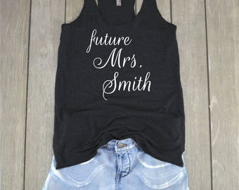 Future Mrs. Shirt | ADD YOUR NAME - Wedding Shirt - Bachelorette Party - Bridal Party - Gift for Bride - Honeymoon Shirt - Gift for Wife