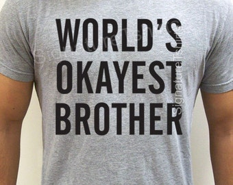 World's Okayest Brother t shirt funny gift for Brother cool men tee shirt kids youth Birthday - Christmas gift