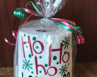 Ho Ho Ho I gotta go toilet paper, Christmas gift, White Elephant gift, Gag gift