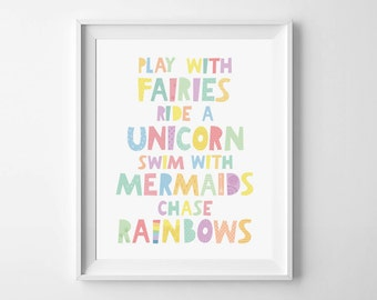 Children nursery wall art, printable quotes, Whimsical print, Inspirational poster, baby wall quotes, Play with fairies, Ride a unicorn