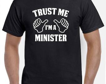 Minister Shirt-Trust Me I'm A Minister T Shirt Minister Gift