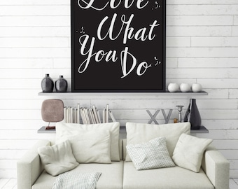 Love What You Do Print, Typographic Poster, Motivational Quote, Inspirational Quote,Typography Poster, Minimalist Poster, Quote Wall Art.