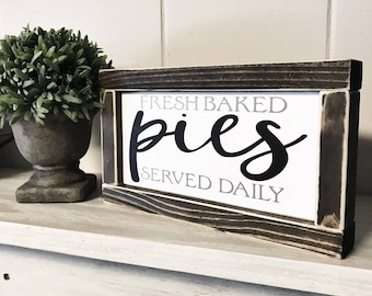 Fresh Baked Pies Served Daily Rustic Wood Sign | Farmhouse Sign | Kitchen Sign