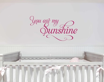Elegant More Colors. You Are My Sunshine Wall Decal ...