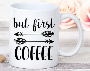 But First Coffee Mug - Coffee Mug - Gift Mug - Cute Mug - Home Mug